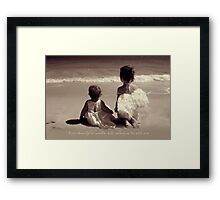 Your Sister Will Always Be With You Framed Print