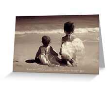 Your Sister Will Always Be With You Greeting Card