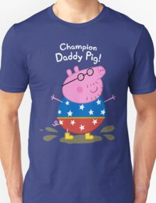 Champion Daddy Pig! T-Shirt