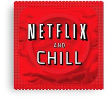 Netflix and chill - condom Canvas Print