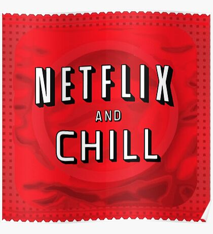 Netflix and chill - condom Poster
