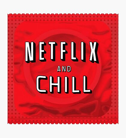 Netflix and chill - condom Photographic Print