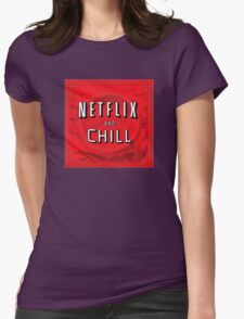 Netflix and chill - condom Womens Fitted T-Shirt