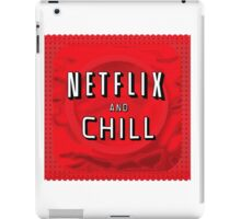 Netflix and chill - condom iPad Case/Skin