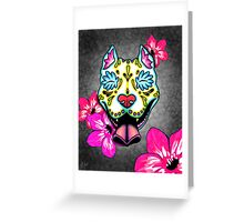 Day of the Dead Slobbering Pit Bull Sugar Skull Dog Greeting Card
