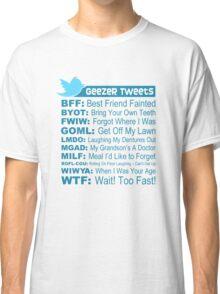Geezer Tweets - Light Classic T-Shirt