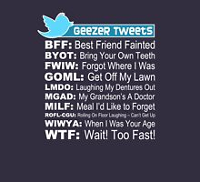 Geezer Tweets T-Shirt