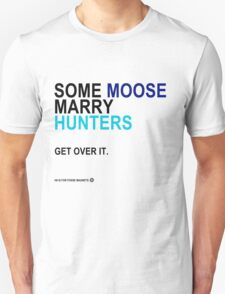 Some Moose Marry Hunters T-Shirt
