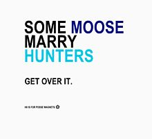 Some Moose Marry Hunters Unisex T-Shirt