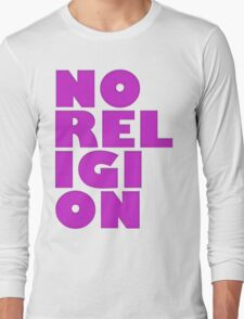 NORELIGION PINK Long Sleeve T-Shirt