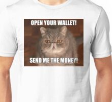 Open Your Wallet! Send Me The Money! Unisex T-Shirt