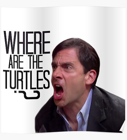 Michael Scott - Where Are the Turtles? Poster