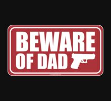 Beware of Dad by LTDesignStudio
