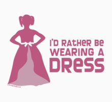 I'd Rather Be Wearing a Dress by LTDesignStudio