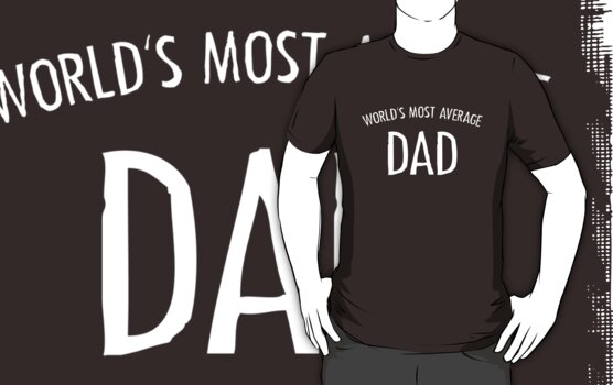 World's Most Average Dad by LTDesignStudio