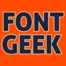 Font Geek by destinysagent