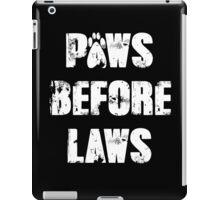 Paws Before Laws iPad Case/Skin