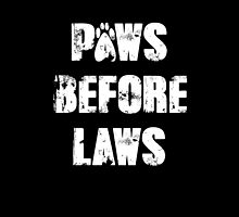 Paws Before Laws by prettyinink