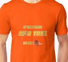 Red Shirt = Dead Unisex T-Shirt