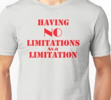 Having No Limitations as a Limitation Unisex T-Shirt