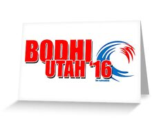 Bodhi Utah 2016 for X-President Greeting Card