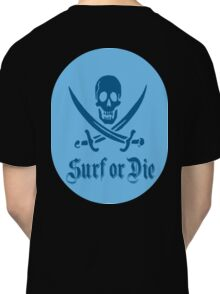 Surf or Die Classic T-Shirt