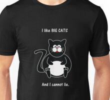 I like BIG CATS and I cannot lie Unisex T-Shirt