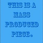 This is Mass Produced © by Ben  May