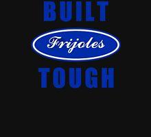 Built Frijoles Tough Unisex T-Shirt