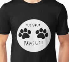 Put Your Paws Up! Unisex T-Shirt