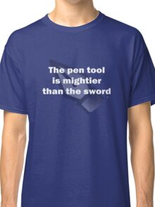 The Pen Tool is Mightier than the Sword - Dark Classic T-Shirt