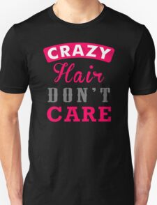 Crazy Hair Dont Care T-Shirt