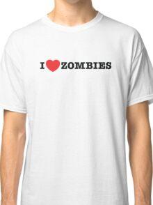 I <3 Zombies Classic T-Shirt