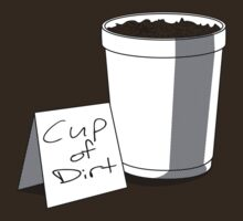 Cup of Dirt by DJTheatre