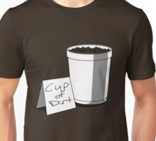 Cup of Dirt Unisex T-Shirt