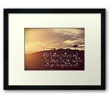 take the time.  Framed Print