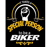 IT TAKES A SPECIAL PERSON TO BE A BIKER Photographic Print