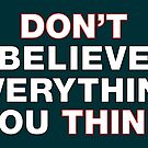 Don't believe everything you think by suranyami