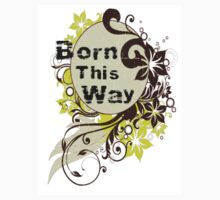Born this Way by Bobby Alipanahi