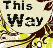 Born this Way Sticker
