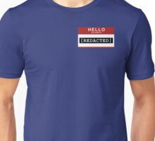 [REDACTED] (Hello, my name is) Unisex T-Shirt