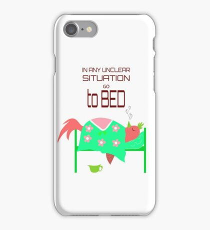 In any unclear situation go to bed! iPhone Case/Skin