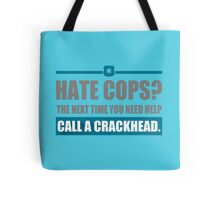Hate Cops The Next Time You Need Help Tote Bag