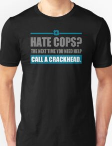 Hate Cops The Next Time You Need Help T-Shirt