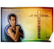 Message Of The Cross Empowers Me Poster