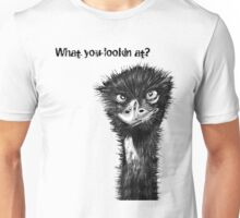 'What you lookin at?' Emu Tshirt Unisex T-Shirt
