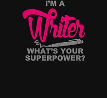 I Am A Writer Whats Your Superpower Unisex T-Shirt