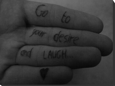 Go to your Desire and Laugh by Lillie Halton