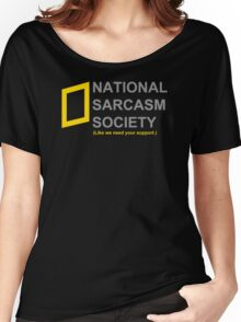 National Sarcasm Society Women's Relaxed Fit T-Shirt