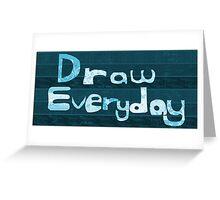 Draw Everyday - My blog Greeting Card